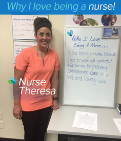 I love being a nurse because I get to work with patients and their families by providing compassionate care in a safe and loving way.