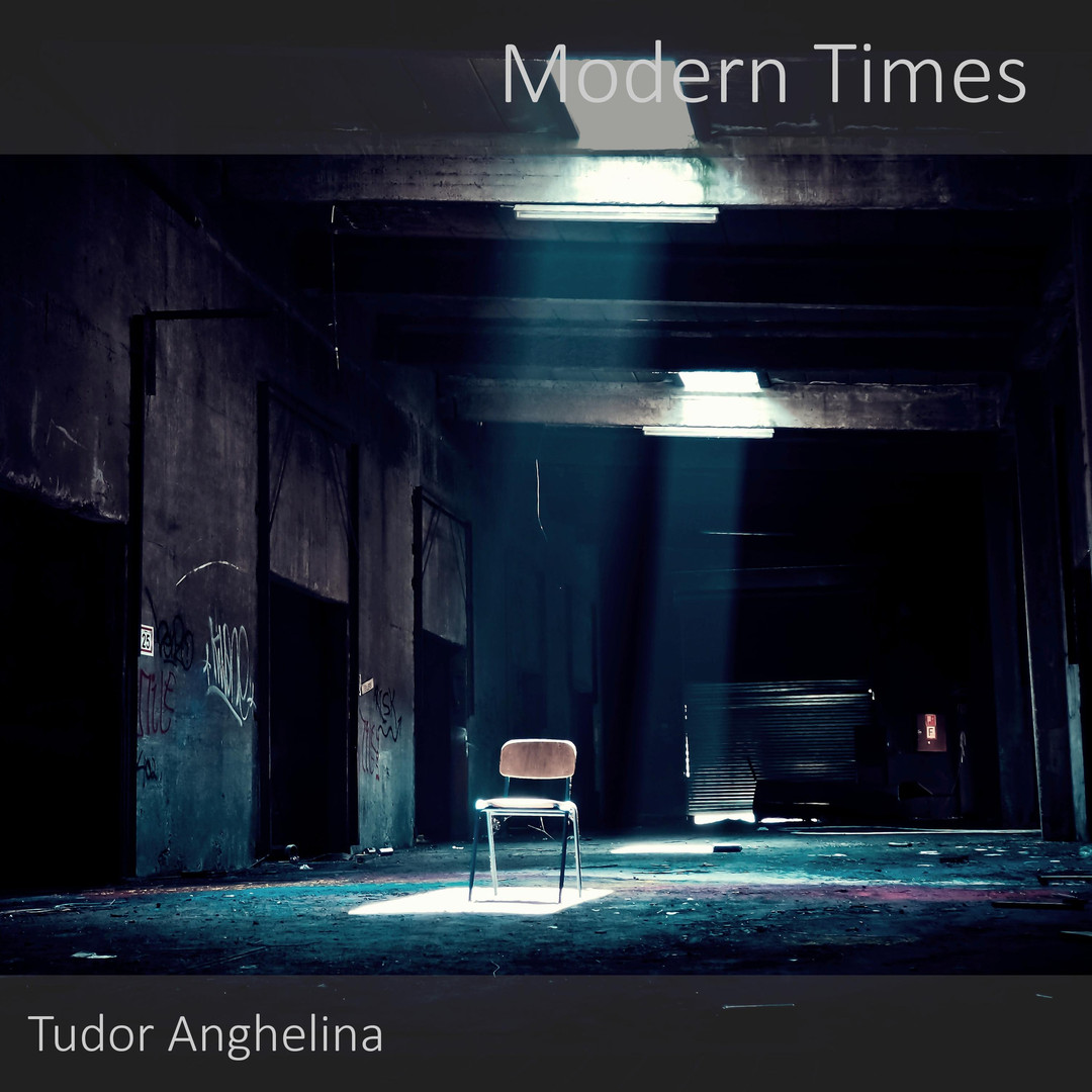 Modern Times - Tudor Anghelina
