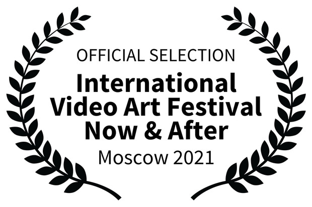 OFFICIAL SELECTION - International Video Art Festival Now After - Moscow 2021.jpg