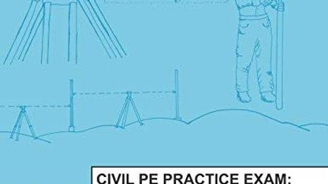 Civil PE Practice Exam: California Civil Engineering Surveying