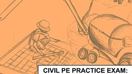 Civil PE Practice Exam: Construction Depth Version A