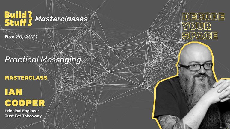Ian Cooper - Practical Messaging