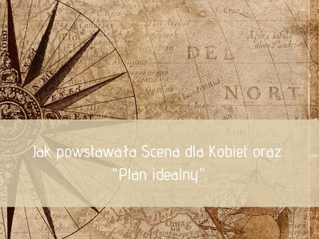 """Scena 4. Jak powstawała Scena dla Kobiet i """"plan idealny""""."""