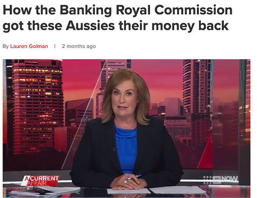 How the Banking Royal Commission got these Aussies their money back
