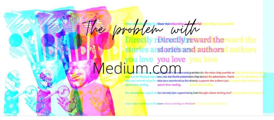 The Problem with Medium