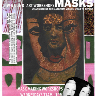 Mask Making Workshop Poster for 'What's Behind The Mask That Women Wear To Get By' project