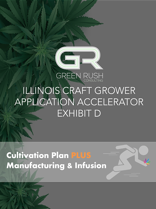Illinois Craft Grower Application Accelerator PLUS - Exhibit D Cultivation Plan