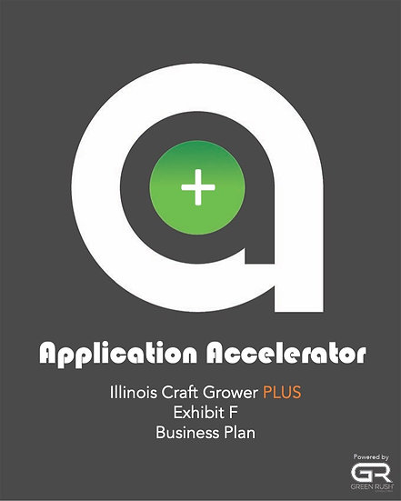 Illinois Craft Grower PLUS Application Accelerator Exhibit F - Business Plan