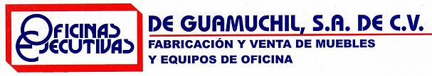 OFICINAS EJECUTIVAS DE GUAMUCHIL, FABRICACION Y VENTA DE MUEBLES Y EQUPOS DE OFICINA