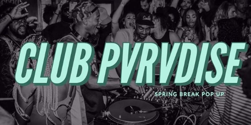 Club Pvrvdise (Spring Break Pop Up)