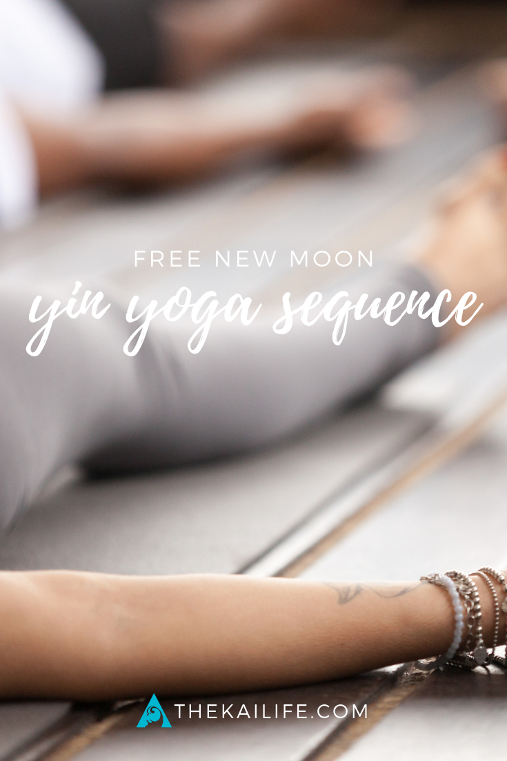The Kai Life - New Moon Ritual & Free Yin Yoga Sequence