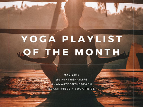 Yoga Playlist Of The Month  : May 2019