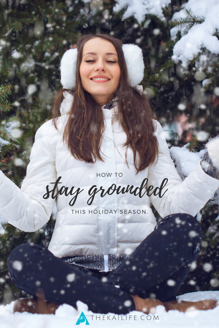 The Kai Life - Stay Grounded This Holiday Season