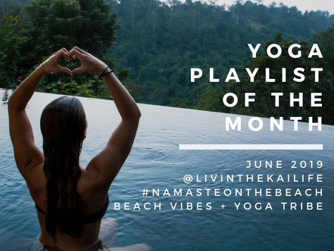 Yoga Playlist Of The Month  : June 2019