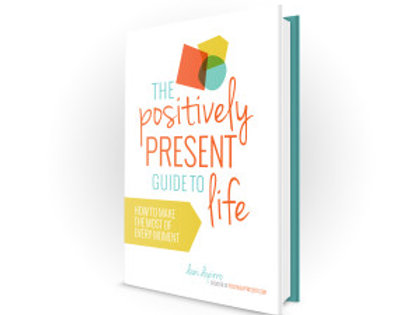 The Positively Present Guild To Life | Book