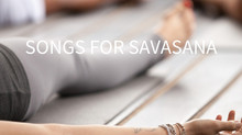 Songs For Savasana