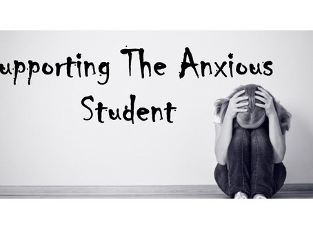 Supporting The Anxious Student