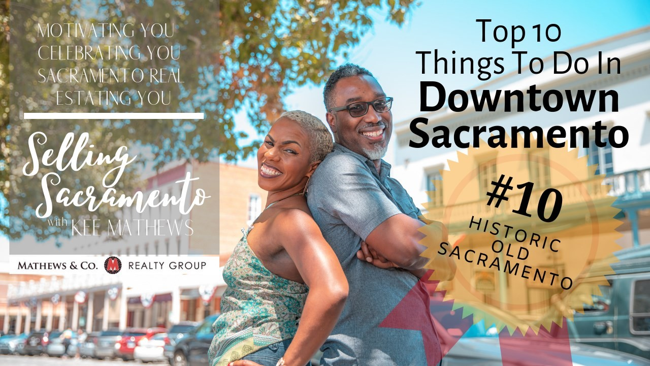 Selling Sacramento: Top 10 Things To Do In Downtown Sac