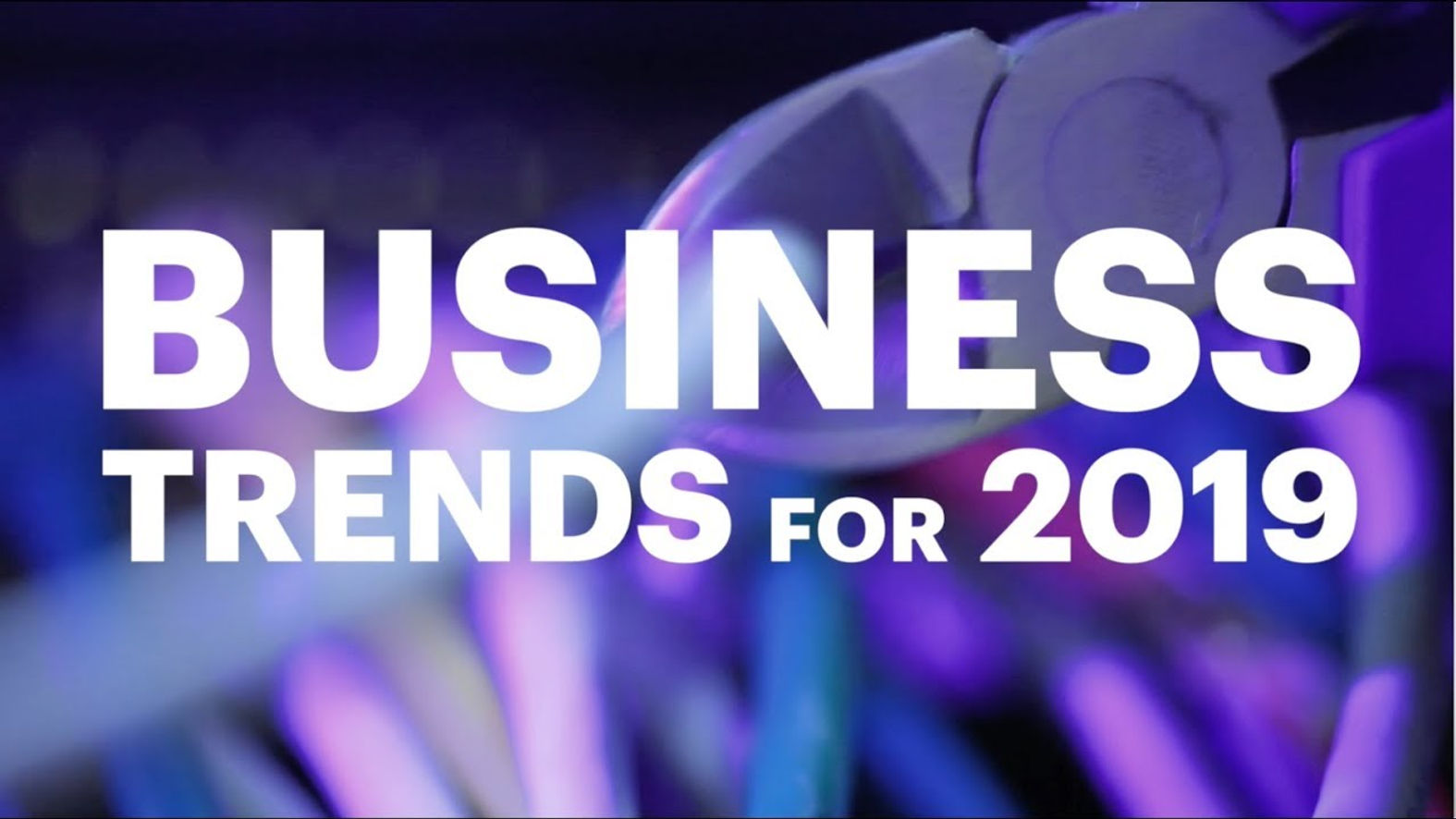 Business Trends for 2019