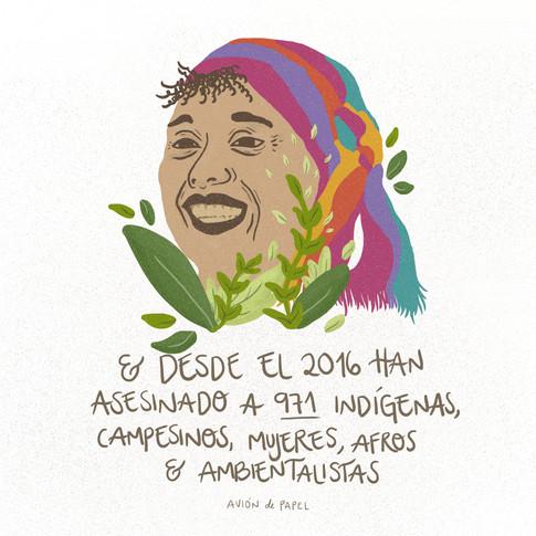 """Indepaz tiene un informe llamado """"todos los nombres, todos los rostros"""" que es un informe de Derechos Humanos sobre la situación de lideresas y líderes sociales, de defensoras y defensores de Derechos Humanos y de ex combatientes de las FARC – EP y sus familiares en los territorios. Según este informe, desde el 2019 se ha agravado la situación y la violencia con líderes sociales y ambientales en nuestro país. Y esto es solo uno de los temas a tratar en cuestión de violencia y asesinato, nos falta hablar de feminicidios, asesinatos a menores, secuestros, violaciones, amenazas, etc. Se me hace como estar viendo a la colombia de los 90. Definitivamente un pueblo que no conoce su historia está condenado a repetirla."""