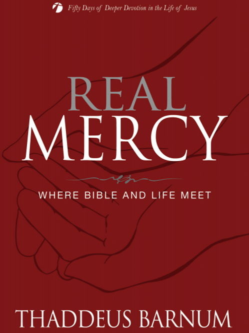 Real Mercy by Thaddeus Barnum
