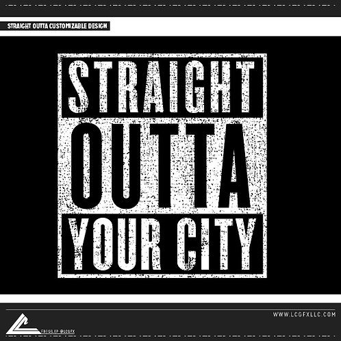 Straight Outta (Your City) Design