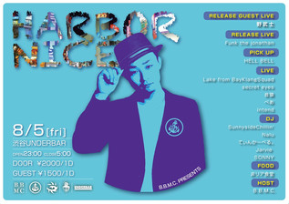 "8.5(SAT) ""HARBOR NICE"" at 渋谷UNDERBAR"