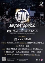 """9.1(FRI) """"BREAK WALL"""" at 渋谷VUENOS"""