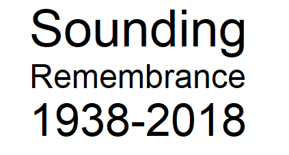 Sounding Remembrance 1938-2018