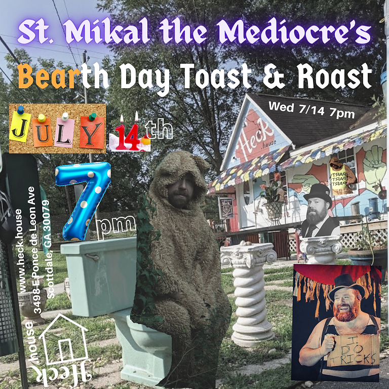 St. Mikal the Mediocre's Bearth Day Toast & Roast!