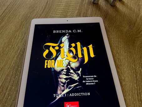 ◣ღ Fight for me - Tome 1 : Addiction - Brenda C.M ღ◢