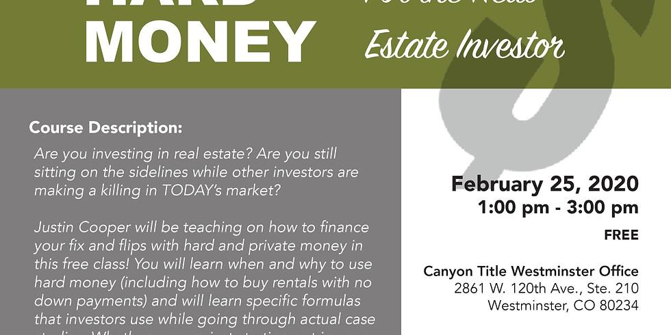 Hard Money for the Real Estate Investor