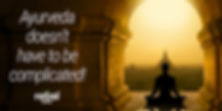 Banner_Ayurveda-doesnt-have-to-be-compli
