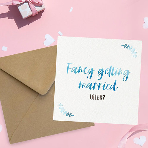 Fancy Getting Married Later? Square Card