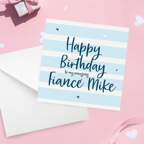 Personalised Fiance Stripe Birthday Card