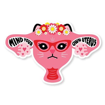 Mind Your Own Uterus Die-Cut Sticker