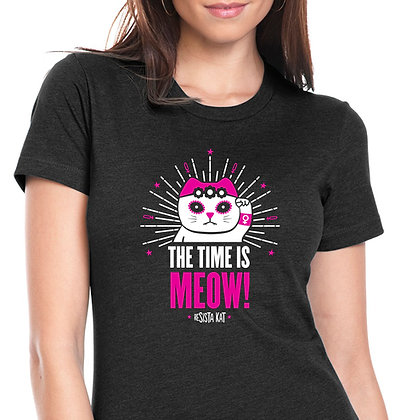 THE TIME IS MEOW! Women's T-shirt