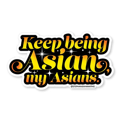 Keep Being Asians Die-Cut Sticker