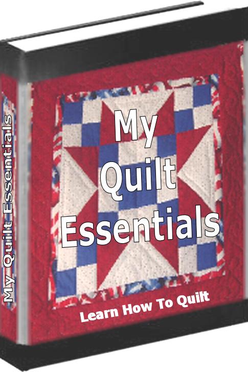 My Quilt Essentials