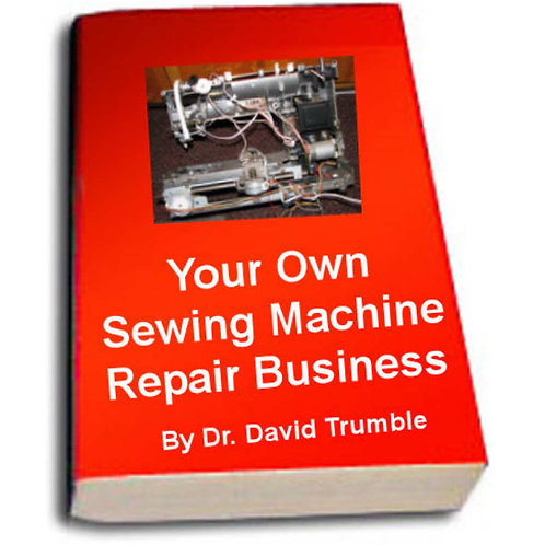 Your Own Sewing Machine Repair Business