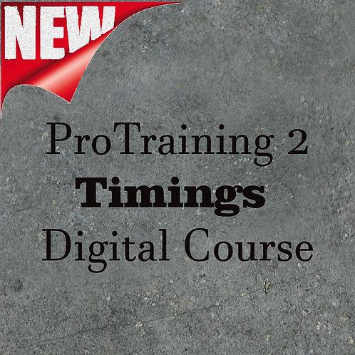 Digital ProTraining 2 - Timings