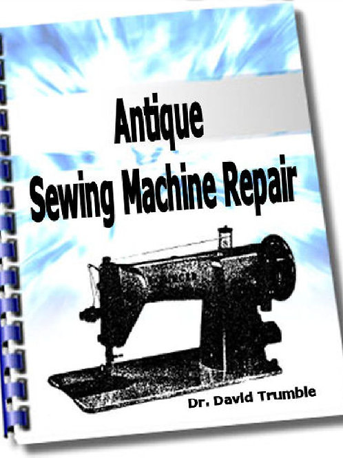 Antique Sewing Machine Repair  Spiral Bound Book