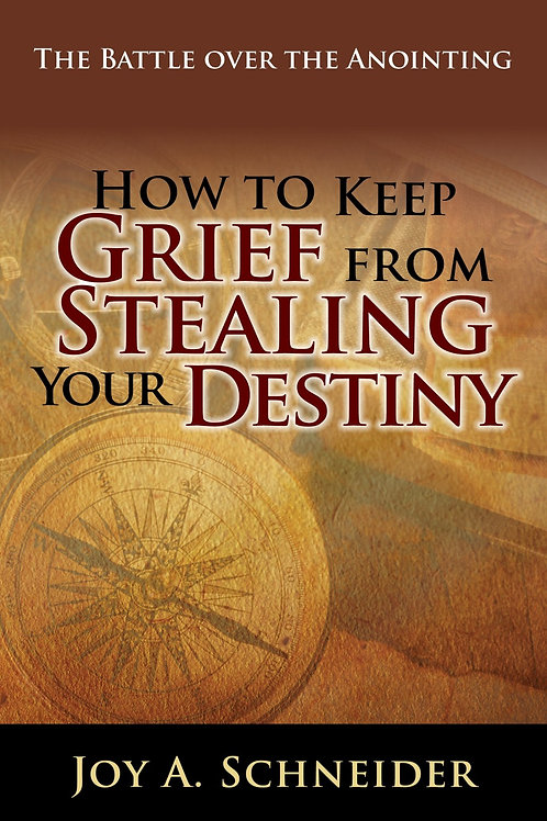 How to Keep Grief from Stealing Your Destiny - EBook