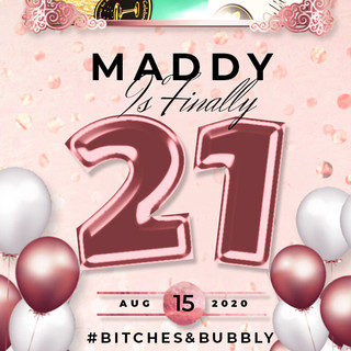 Maddy Is Finally 21