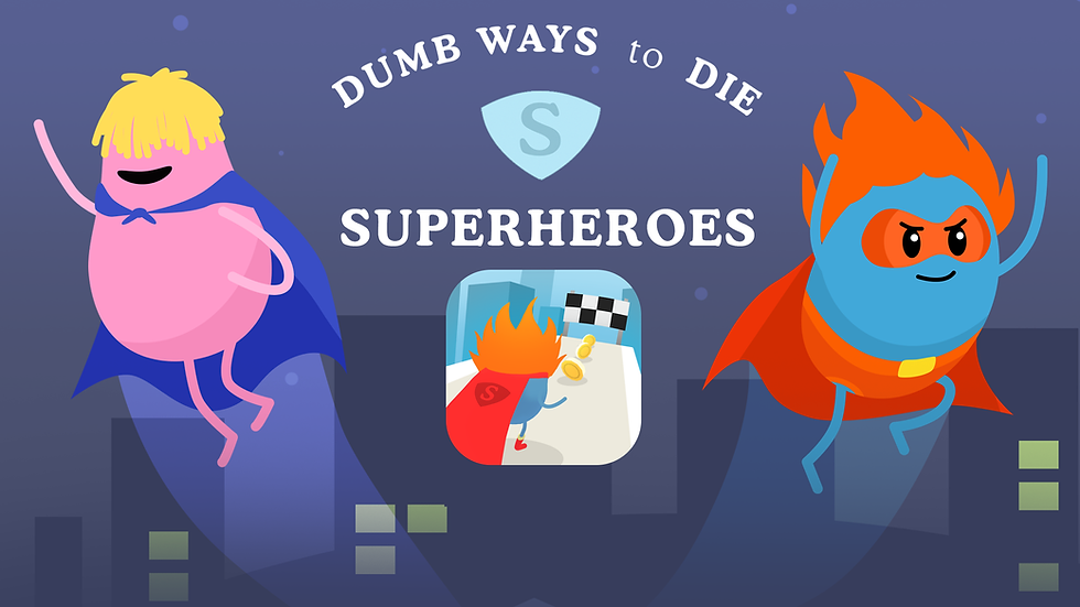 Dumb Ways to Die Superheroes