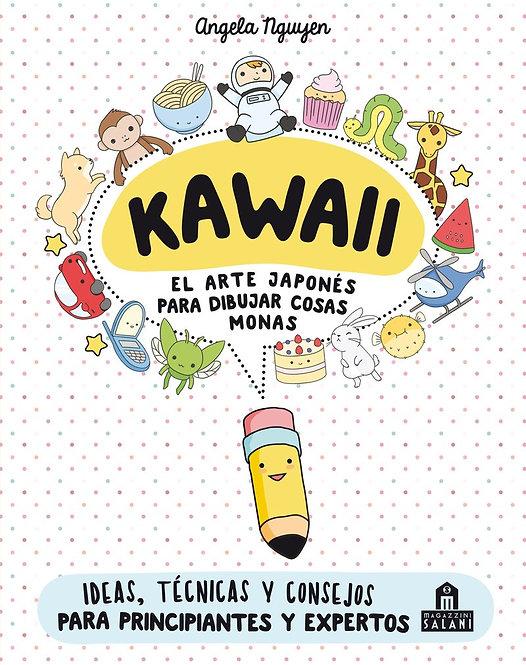 KAWAII: EL ARTE JAPONÉS DE PARA DIBUJAR COSAS MONAS