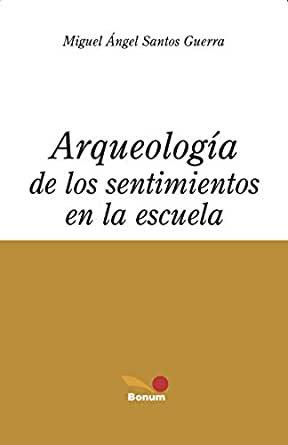Arqueología de los sentimientos en la Escuela