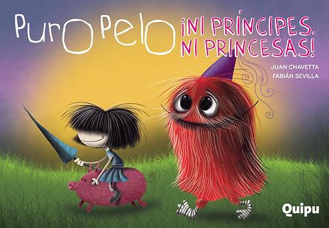 Puro pelo ¡Ni príncipes, ni princesas!