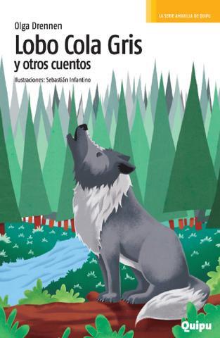 Lobo cola gris y otros cuentos