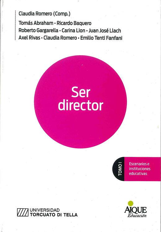 Ser Director. Tomo I. Escenarios e instituciones educativas